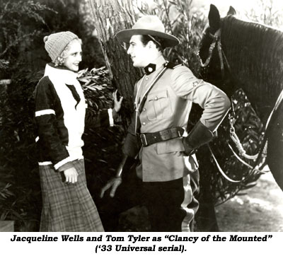 "Jacqueline Wells and Tom Tyler as ""Clancy of the Mounted"" ('33 Universal serial)."