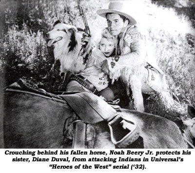 "Crouching behind his fallen horse, Noah Beery Jr. protects his sister, Diane Duval, from attacking Indians in Universal's ""Heroes of the West"" serial ('32)."