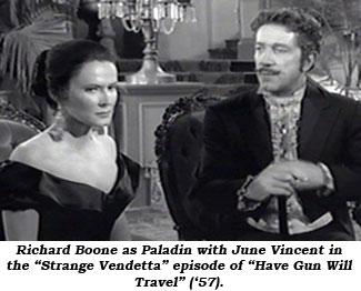 "Richard Boone as Paladin with June Vincent in the ""Strange Vendetta"" episode of ""Have Gun Will Travel"" ('57)."
