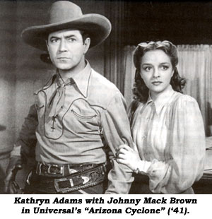 "Kathryn Adams with Johnny Mack Brown in Universal's ""Arizona Cyclone"" ('41)."