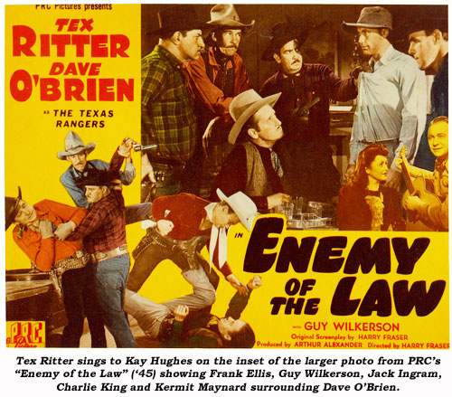 "Tex Ritter sings to Kay Hughes on the inset of the larger photo from PRC's ""Enemy of the Law"" ('45) showing Frank Ellis, Guy Wilkerson, JAck Ingram, Charlie King and Kermit Maynard surrounding Dave O'Brien."