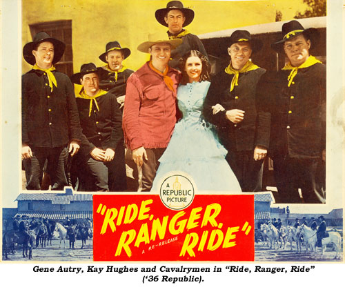 "Gene Autry, Kay Hughes and Cavalrymen in ""Ride, Ranger, Ride""  ('36 Republic)."