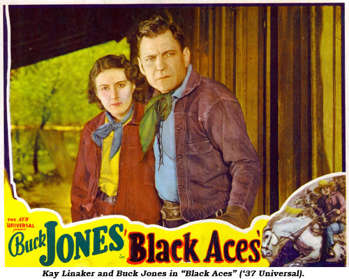 "Kay Linaker and Buck Jones in ""Black Aces"" ('37 Universal)."