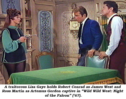 "A traitorous Lisa Gaye holds Robert Conrad as James West and Ross Martin as Artemus Gordon captive in ""Wild Wild West: Night of the Falcon"" ('67)."