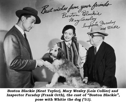 "Boston Blackie (Kent Taylor), Mary Wesley (Lois Collier) and Inspector Faraday (Frank Orth), the cast of ""Boston Blackie"", pose with Whitie the dog. ('51)."