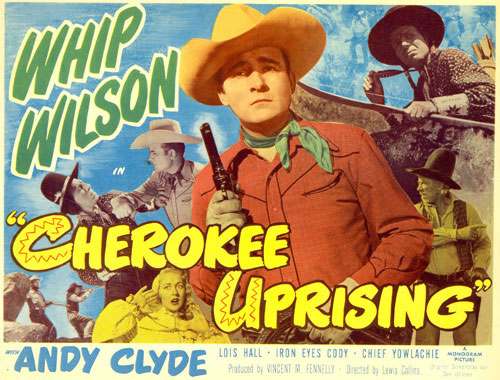 "Title card for ""Cherokee Uprising"" starring Whip Wilson."