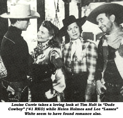 "Louise Currie takes a loving look at Tim Holt in ""Dude Cowboy"" ('41 RKO) while Helen Holmes and Lee ""Lasses"" White seem to have found romance also."
