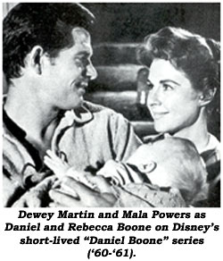 "Dewey Martin and Mala Powers as Daniel and Rebecca Boone on Disney's short-lived ""Daniel Boone"" series ('60-'61)."