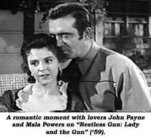 "A romantic moment with lovers John Payne and Mala Powers on ""Restless Gun: Lady and the Gun"" ('59)."