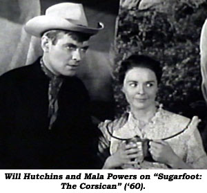 "Will Hutchins and Mala Powers on ""Sugarfoot: The Corsican"" ('60)."
