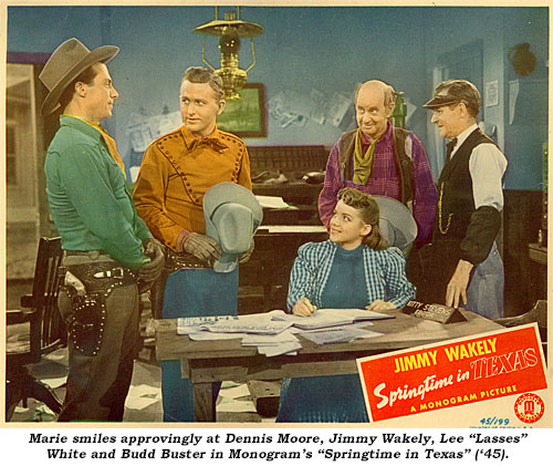 "Marie smailes approvingly at Dennis Moore, Jimmy Wakely, Lee ""Lasses"" White and Budd Buster in Monogram's ""Springtime in Texas"" ('45)."