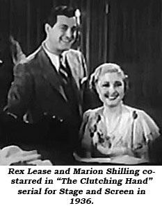 "Rex Lease and Marion Shilling co-starred in ""The Clutching Hand"" serial for Stage and Screen in 1936."