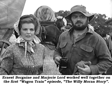 "Ernest Borgnine and Marjorie Lord worked well together on the first ""Wagon Train"" episode, ""The Willy Moran Story""."