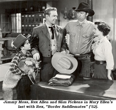 "Jimmy Moss, Rex Allen and Slim Pickens in Mary Ellen's last with Rex, ""Border Saddlemates"" ('52)."