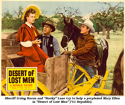 "Sheriff Irving Bacon and ""Rocky"" Lane try to help a perplexed Mary Ellen in ""Desert of Lost Men"" ('51 Republic)."