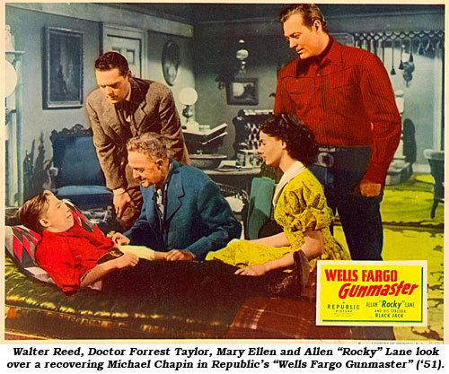 "Walter Reed, Doctor Forrest Taylor, Mary Ellen and Allen ""Rocky"" Lane look over a recovering Michael Chapin in Republic's ""Wells Fargo Gunmaster"" ('51)."