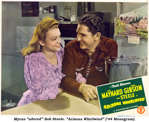 "Myrna ""adored"" Bob Steele. ""Arizona Whirlwind"" ('44 Monogram)."
