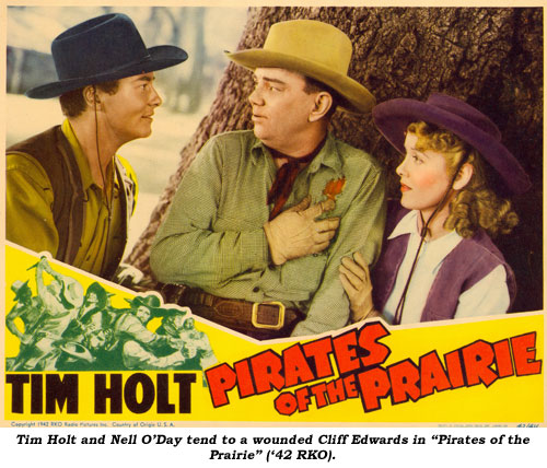 "Tim Holt and Nell O'Day tend to a wounded Cliff Edwards in ""Pirates of the Prairie"" ('42 RKO)."