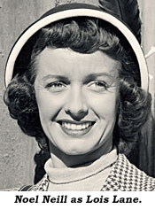 Noel Neill as Lois Lane.