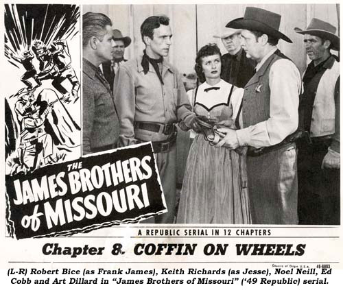 "(L-R) Robert Bice (as Frank James), Keith Richards (as Jesse), Noel Neill, Ed Cobb and Art Dillard in ""James Brothers of Missouri"" ('49 Republic) serial."