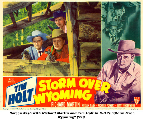 "Noreen Nash with Richard Martin and Tim Holt in RKO's ""Storm Over Wyoming"" ('50)."