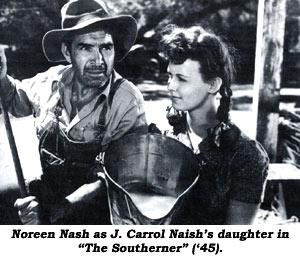 "Noreen Nash as J. Carol Naish's daughter in ""The Southerner"" ('45)."