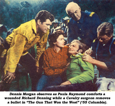 "Dennis Morgan observes as Paula Raymond comforts a wounded Richard Denning while a Cavalry surgeon removes a bullet in ""The Gun That Won the West"" ('55 Columbia)."