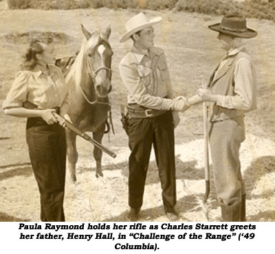 "Paula Raymond holds her rifle as Charles Starrett greets her father, Henry Hall in ""Challenge of the Range"" ('49 Columbia)."