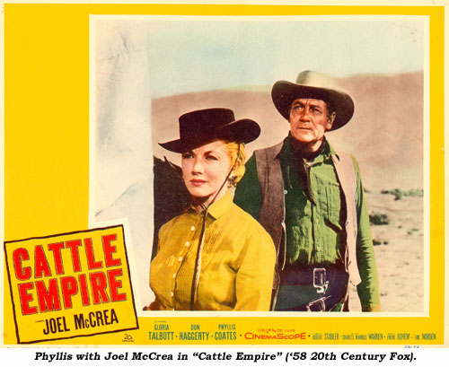 "Phyllis with Joel McCrea in ""Cattle Empire"" ('58 20th Century Fox)."