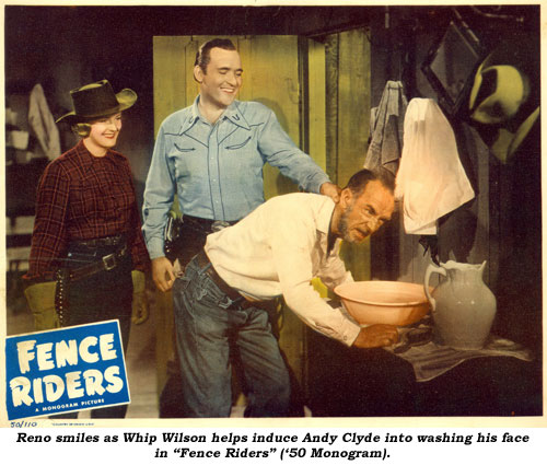 "Reno smiles as Whip Wilson helps induce Andy Clyde into washing his face in ""Fence Riders"" ('50 Monogram)."
