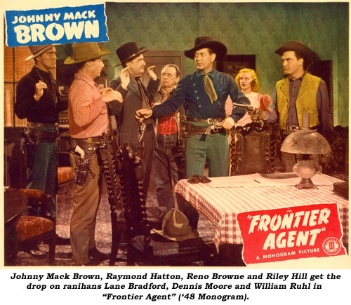 "Johnny Mack Brown, Raymond Hatton, Reno Browne and Riley Hill get the drop on ranihans Lane Bradford, Dennis Moore and William Ruhl in ""Frontier Agent"" ('48 Monogram)."