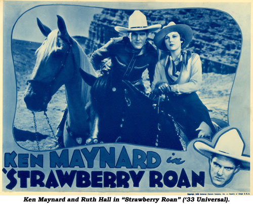 "Ken Maynard and Ruth Hall in ""Strawberry Roan"" ('33 Universal)."