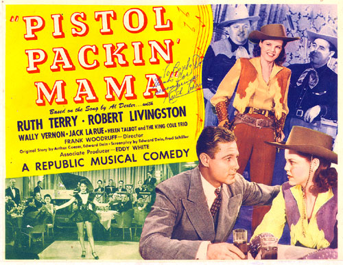 "Title card for ""Pistol Packin' Mama"" starring Ruth Terry and Robert Livingston."