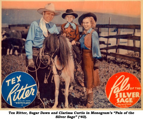 "Tex Ritter, Sugar Dawn and Clarissa Curtis in Monogram's ""Pals of the Silver Sage"" ('40)."
