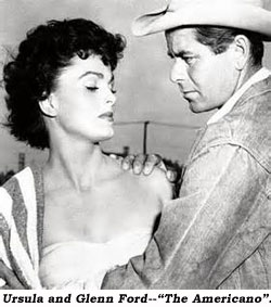 "Ursula and Glenn Ford --""The Americano""."