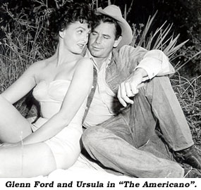 "Glenn Ford and Ursula in ""The Americano""."