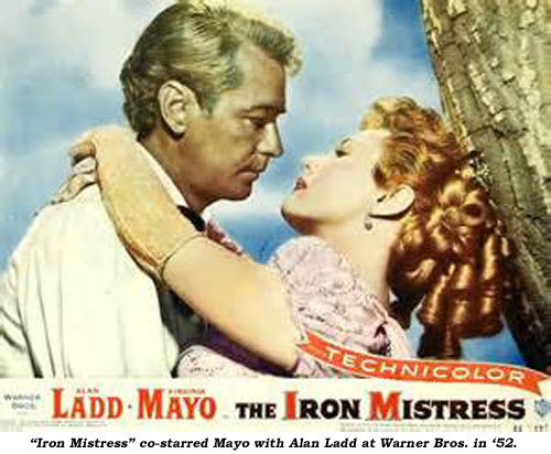 """Iron Mistress"" co-starred Mayo with Alan Ladd at Warner Bros. in '52."