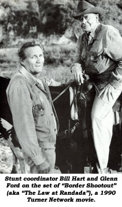 "Stunt coordinator Bill Hart and Glenn Ford on the set of ""Border Shootout"" (aka ""The Law at Randada""), a 1990 Turner Network movie."