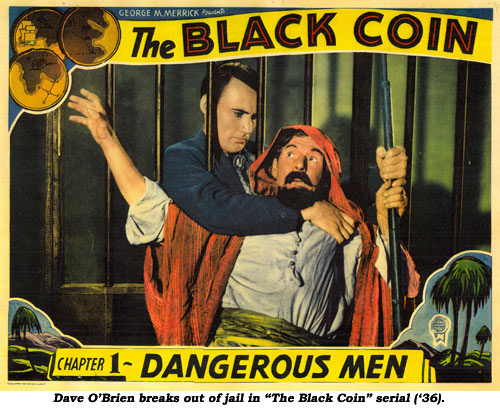 "Dave O'Brien breaks out of jail in ""The Black Coin"" serial ('36)."
