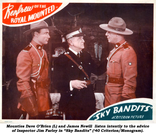 "Mounties Dave O'Biren (L) and James Newill listen intentily to the advice of Inspector Jim Farley in ""Sky Bandits"" ('40 Criterion/Monogram)."