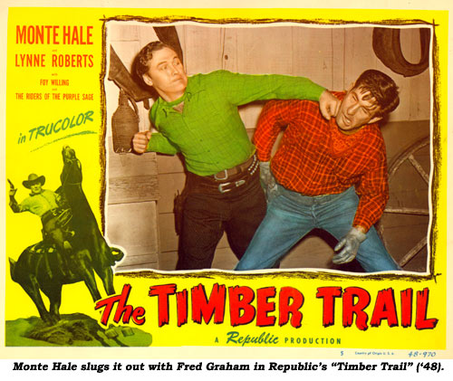 "Monte Hale slugs it out with Fred Graham in Republic's ""Timber Trail"" ('48)."