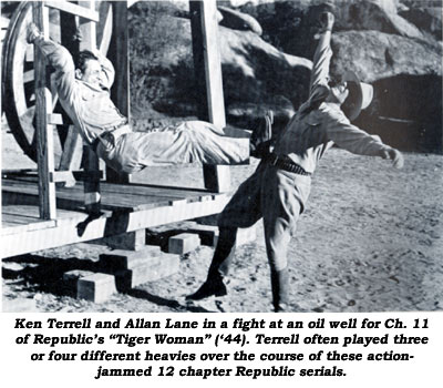 "Ken Terrell and Allan Lane in a fight at an oil well for Ch. 11 of Republic's ""Tiger Woman"" ('44). Terrell often played three or four different heavies over the course of these action-jammed 12 chapter Republic serials."