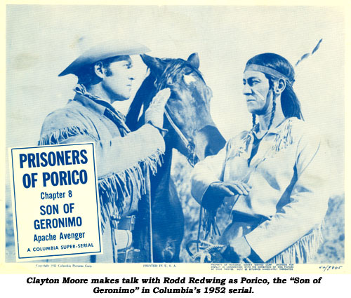 "Clayton Moore makes talk with Rodd Redwing as Porico, the ""Son of Geronimo"" in Columbia's 1952 serial."