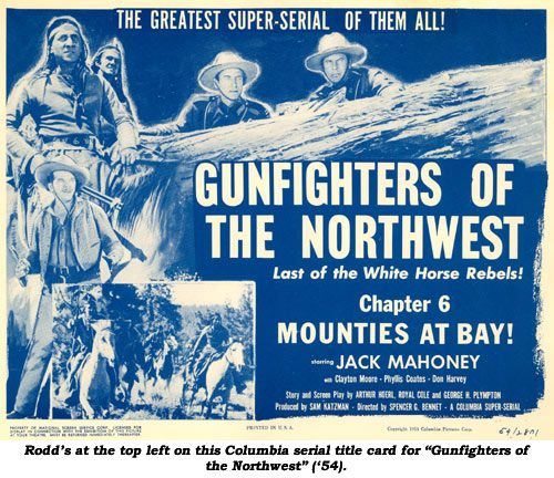 "Rodd's at the top left on this Columbia serial title card for ""Gunfighters of the Northwest"" ('54)."