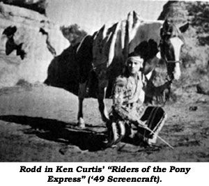 "Rodd in Ken Curtis' ""Riders of the Pony Express"" ('49 Screencraft)."