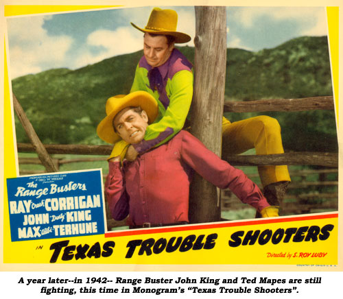 "A year later--in 1942--Range Buster John King and Ted Mapes are still fighting, this time in Monogram's ""Texas Trouble Shooters""."