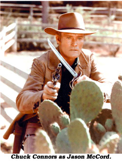Chuck Connors as Jason McCord.