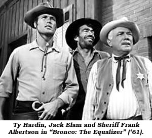 "Ty Hardin, Jack Elam and Sheriff Frank Albertson in ""Bronco: The Equalizer"" ('61)."