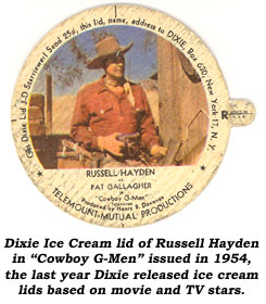"Dixie Ice Cream lid of Russell Hayden in ""Cowboy G-Men"" issued in 1954, the last year Dixie released ice cream lids based on movie and TV stars."