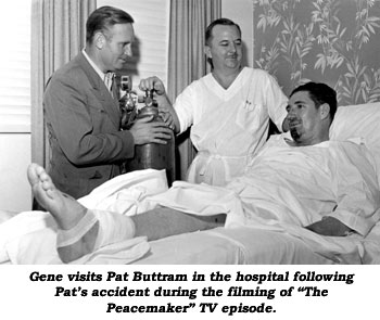 "Gene visits Pat Buttram in the hospital following Pat's accident during the filming of ""The Peacemaker"" TV episode."